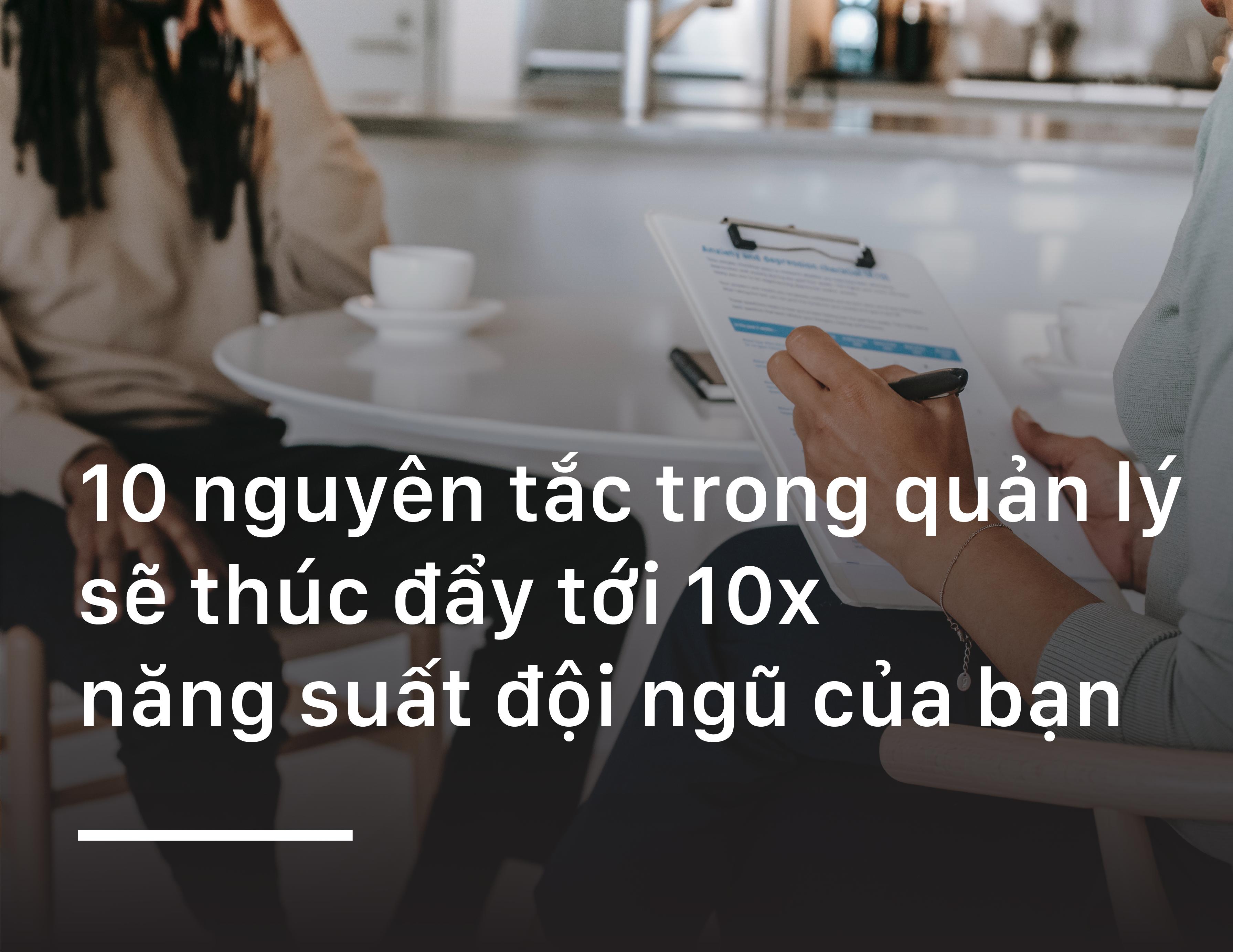 10-nguyen-tac-thuc-day-10x-hieu-suat-doi-ngu